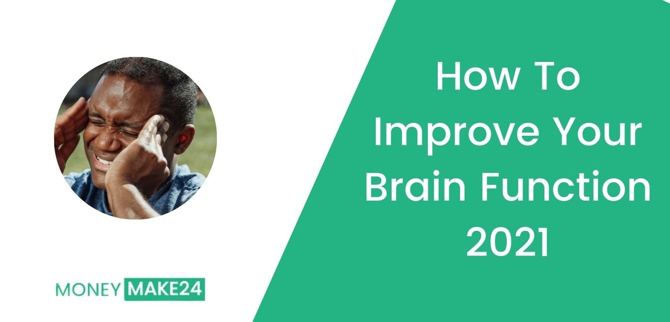 How To Improve Your Brain Function 2021
