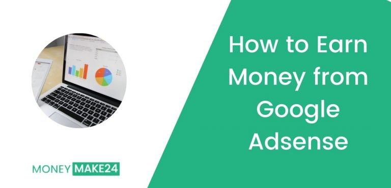 How to Earn Money from Google Adsense: A Step-By-Step Guide