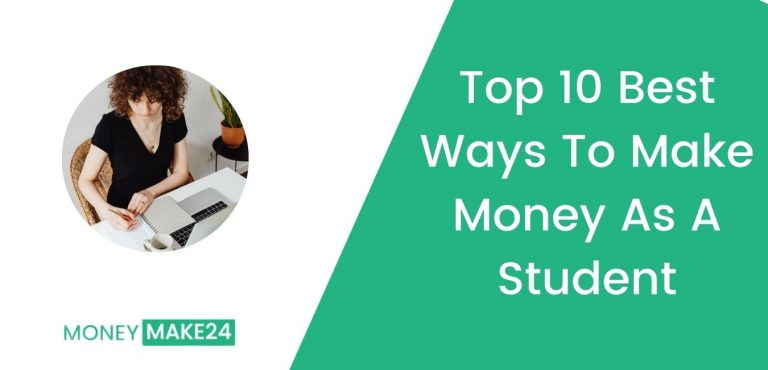Top 10 Best Ways To Make Money As A Student