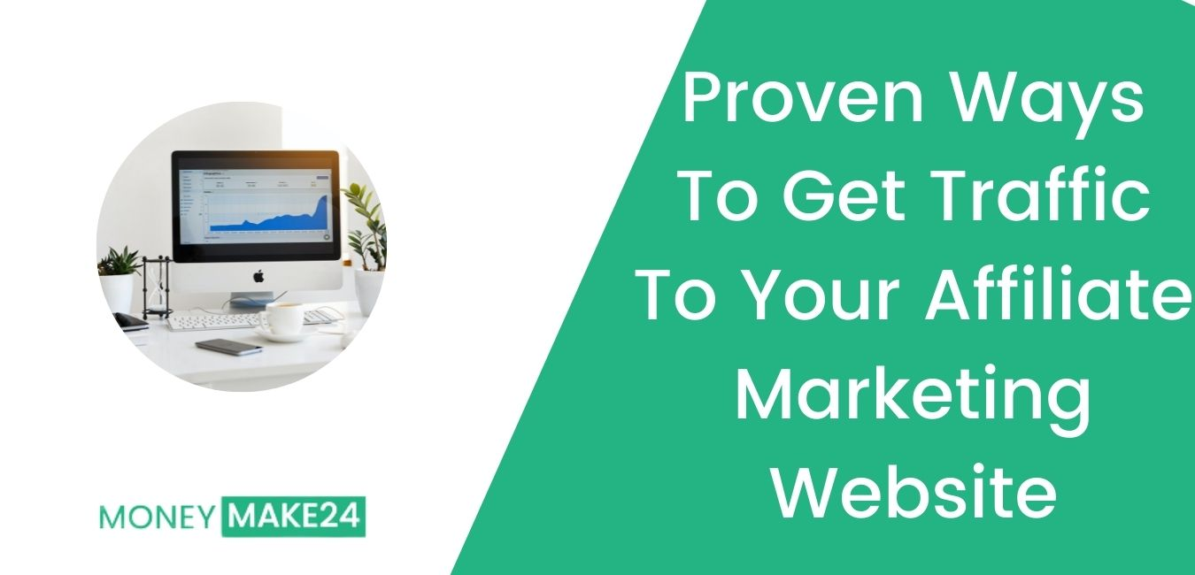 Top 10 Proven Ways To Get Traffic To Your Affiliate Marketing Website
