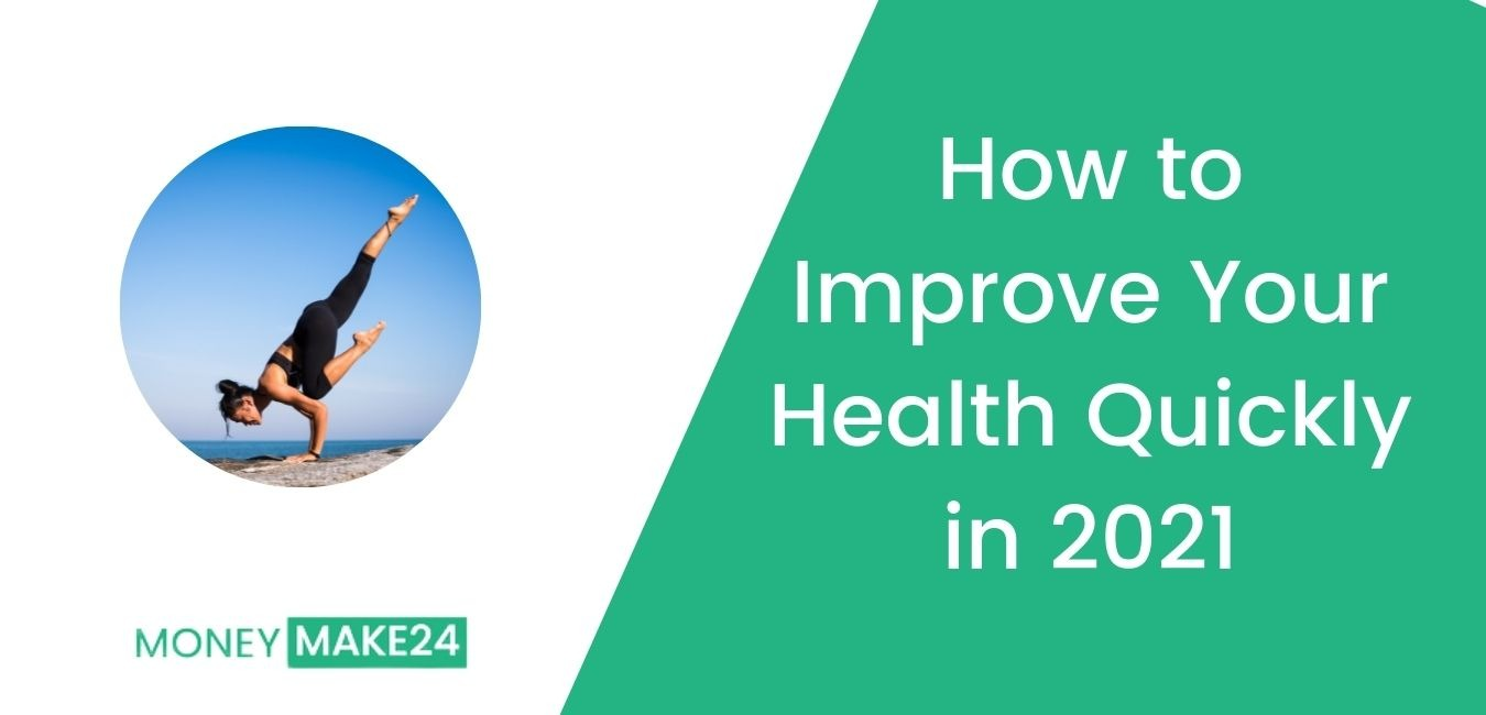 How to Improve Your Health Quickly in 2021